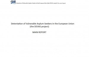 Detention of Vulnerable Asylum Seekers in the European Union (the DEVAS project)